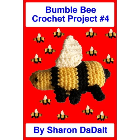 Robot Weapons Bumble Bee (Bumble Bee Crochet Project #4 - eBook)