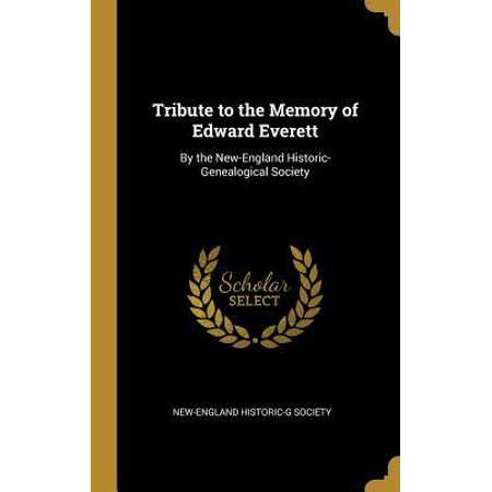 Tribute to the Memory of Edward Everett: By the New ...
