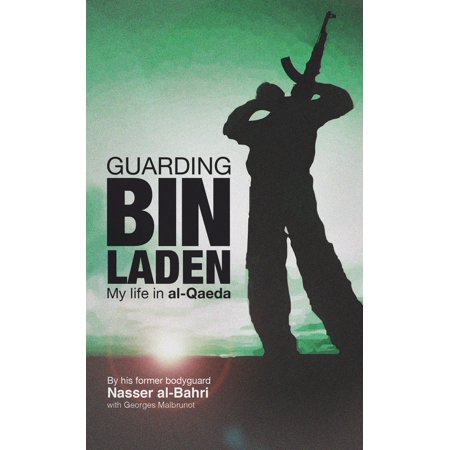 Guarding bin Laden: My Life in Al-Qaeda - eBook (My Life In A Box School Project)