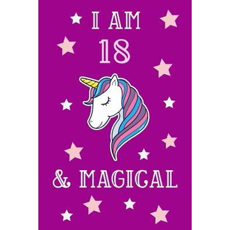 I Am 18 And Magical: Unicorn 18th Birthday Journal Present / Gift for Teens Pink Theme (6 x 9 - 110 Blank Lined Pages)