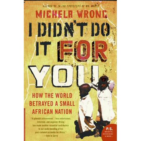 I Didn't Do It for You : How the World Betrayed a Small African Nation ()