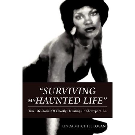 Shreveport La Casinos (Surviving My Haunted Life : True Life Stories of Ghostly Hauntings in Shreveport,)