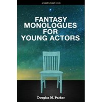 Fantasy Monologues for Young Actors