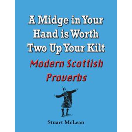 A Midge in Your Hand is Worth Two Up Your Kilt. Modern Scottish Proverbs - eBook