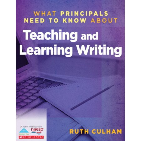 What Principals Need To Know About Teaching And Learning Writing