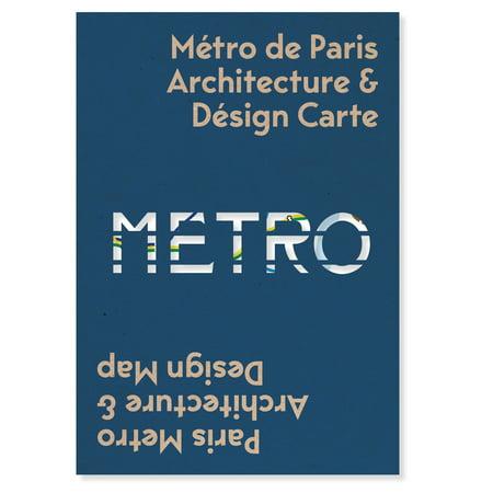 Paris Metro Architecture & Design Map: Bilingual Guide Map to the Architecture, Art and Design of the Paris Metro (Other) Metro Transit Map