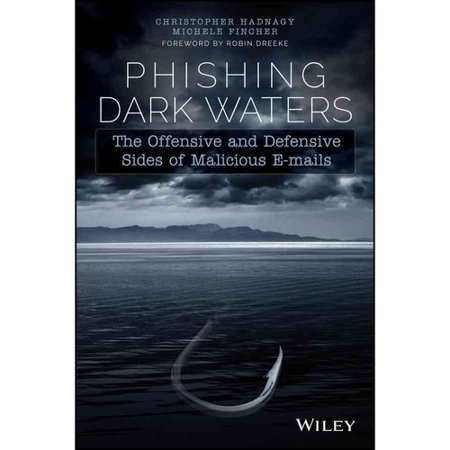 Phishing Dark Waters: The Offensive and Defensive Sides of Malicious E-mails