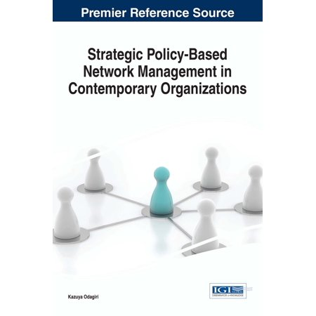 Strategic Policy-Based Network Management in Contemporary Organizations -