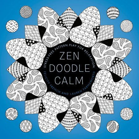 Zendoodle Calm : Stress-free Pattern Play for Relaxation (Pattern Play)
