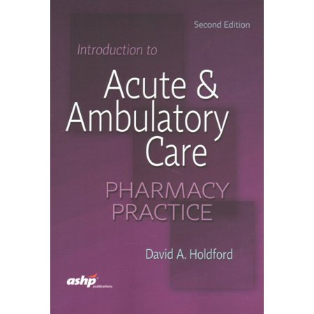 Introduction To Acute   Ambulatory Care Pharmacy Practice
