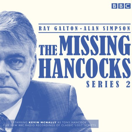The Missing Hancocks Series 2 : Five New Recordings of Classic 'Lost' Scripts