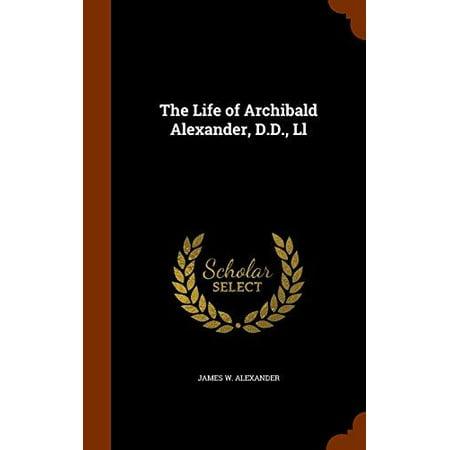 The Life of Archibald Alexander, D.D., LL - image 1 de 1