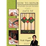 Glass with Vicki Payne - How To Repair Stained Glass Panels - Lead & (Lead Free Foil)