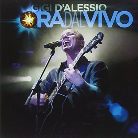 Gigi D'Alessio - Ora Dal Vivo [CD] ()