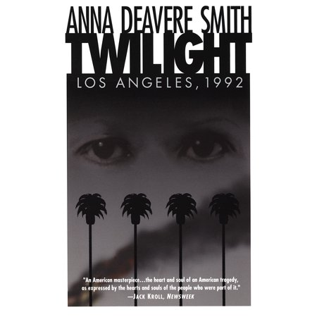 Twilight : Los Angeles, 1992 (Anna Deavere Smith Twilight Los Angeles 1992)