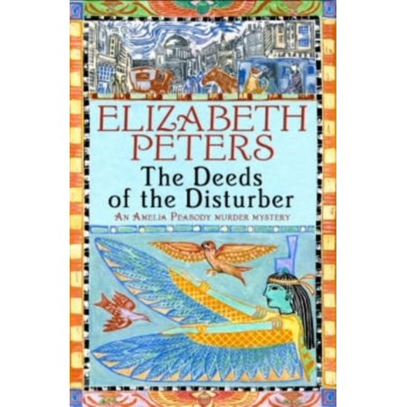 Deeds Of The Disturber  Amelia Peabody   Paperback