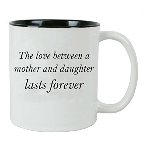 CustomGiftsNow The love between a Mother and Daughter lasts forever White Ceramic Coffee Mug with Gift Box (Black)