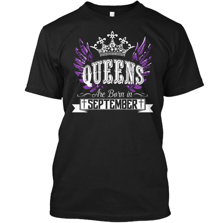Queens are born in september hanes tagless tee t shirt for Custom t shirts in queens ny