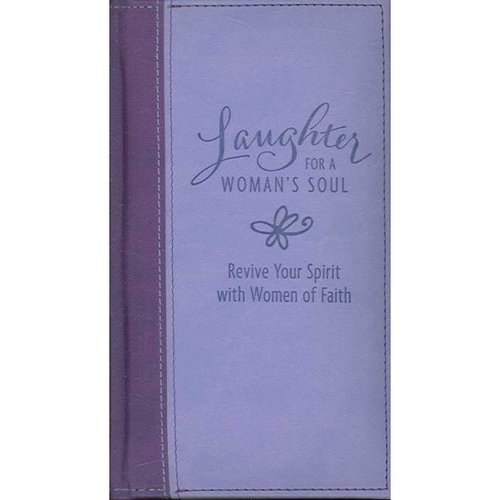 Laughter for a Womans Soul: Revive Your Spirit With Women of Faith