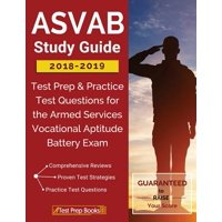 ASVAB Study Guide 2018-2019 : Test Prep & Practice Test Questions for the Armed Services Vocational Aptitude Battery Exam