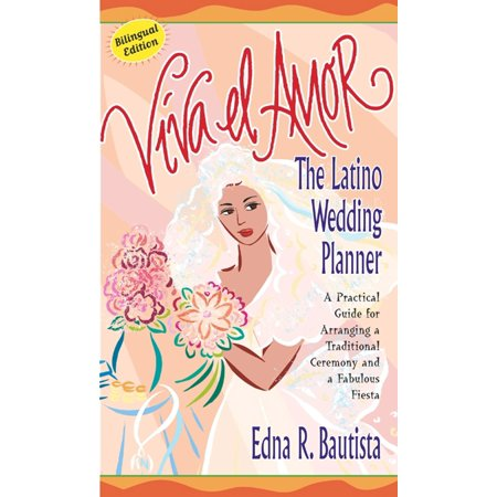 (Viva el amor : The Latino Wedding Planner, A Practical Guide for Arranging a Traditional Ceremony and a Fabulous Fiesta)