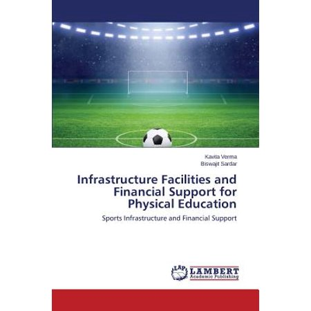 Infrastructure Facilities and Financial Support for Physical