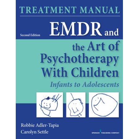 Adolescent Art (Emdr and the Art of Psychotherapy with Children, Second Edition : Infants to Adolescents Treatment)