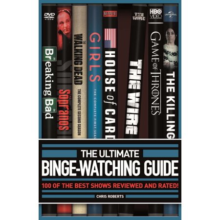 The Ultimate Binge-Watching Guide : 100 of the Best Shows Reviewed and