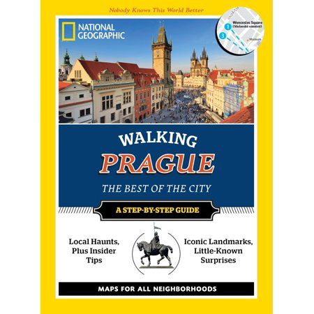 National geographic walking prague : the best of the city: (Best Travel Articles On Prague)