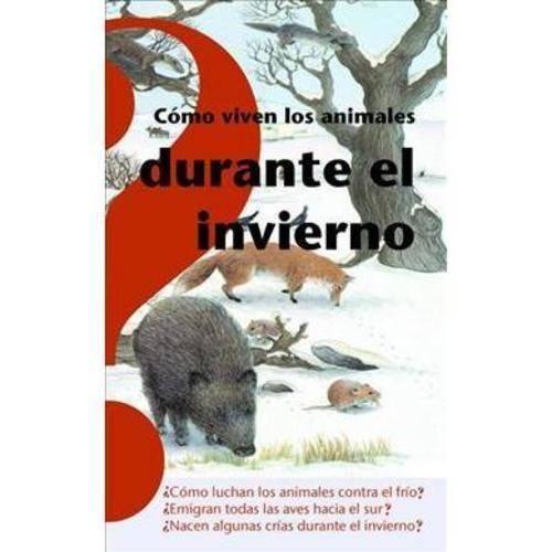 Como viven los animales durante el invierno / How Animals Live in Winter