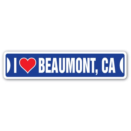 I LOVE BEAUMONT, CALIFORNIA Street Sign ca city state us wall road décor - Party City Beaumont