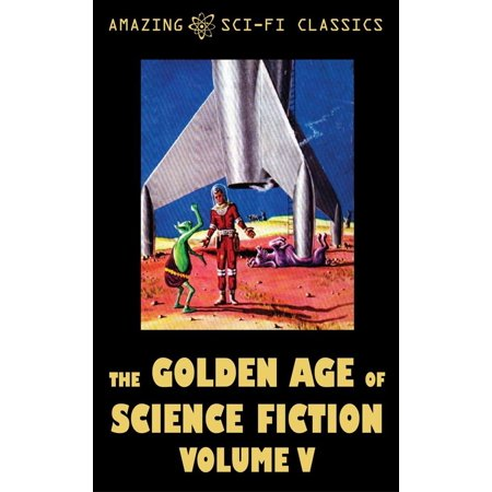 The Golden Age of Science Fiction - Volume V -