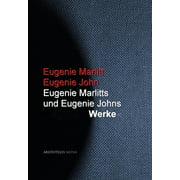 Eugenie Marlitts und Eugenie Johns Werke - eBook