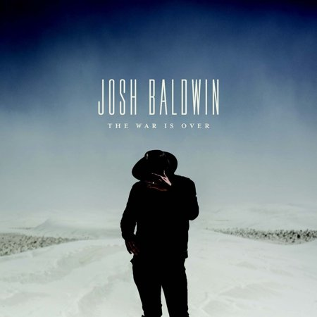 The War is Over - Josh Baldwin (CD, Digipak, 2017, Bethel Music)