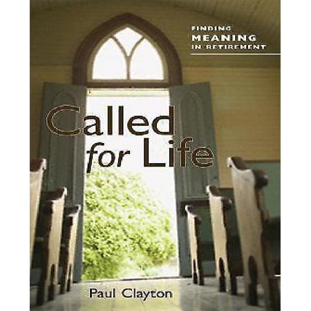 Called for Life: Finding Meaning in Retirement - image 1 de 1