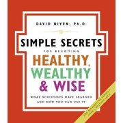 The Simple Secrets for Becoming Healthy, Wealthy, and Wise - eBook