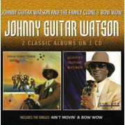 Johnny Guitar Watson & the Family Clone / Bow Wow (CD)