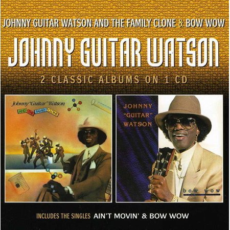 Johnny Guitar Watson & the Family Clone / Bow Wow