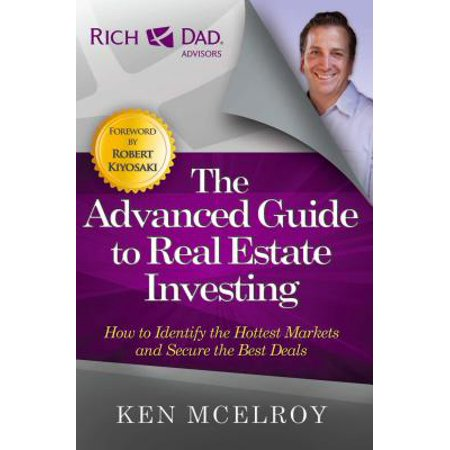 The Advanced Guide to Real Estate Investing : How to Identify the Hottest Markets and Secure the Best (Thrive Market Best Sellers)