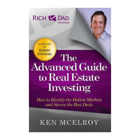 The Advanced Guide to Real Estate Investing : How to Identify the Hottest Markets and Secure the Best (Best Deal Of Mobile Today)