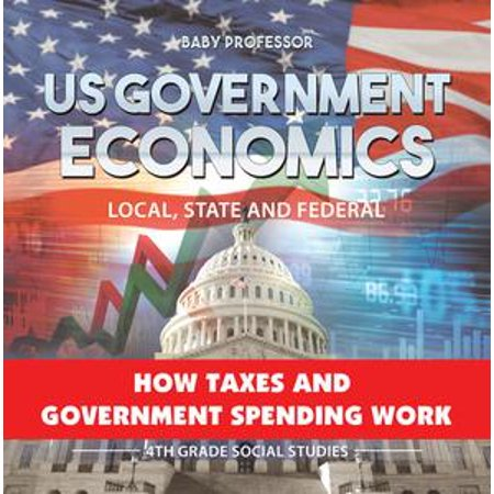 US Government Economics - Local, State and Federal | How Taxes and Government Spending Work | 4th Grade Children's Government Books - - Us Halloween Spending