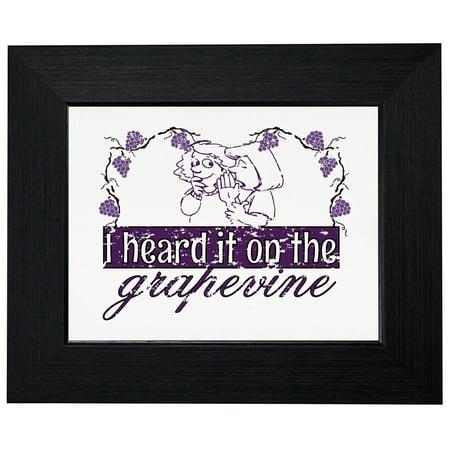 I Heard It On The Grapevine - Rumor Mill Framed Print Poster Wall or Desk Mount (Grape Vine Mills)