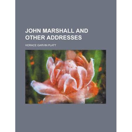 John Marshall and Other Addresses