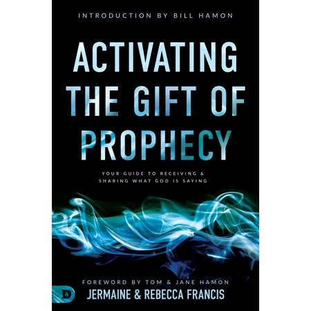 Activating the Gift of Prophecy : Your