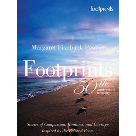 Footprints: 50th Anniversary Treasury (Footprints In The Sand Margaret Fishback Powers)