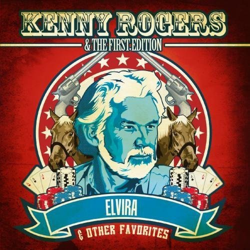 Kenny Rogers & the First Edition - Elvira & Other Favorites [CD]
