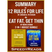 Summary of 12 Rules for Life: An Antidote to Chaos by Jordan B. Peterson + Summary of Eat Fat, Get Thin by Mark Hyman 2-in-1 Boxset Bundle - eBook