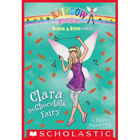 The Sugar & Spice Fairies #4: Clara the Chocolate Fairy - eBook