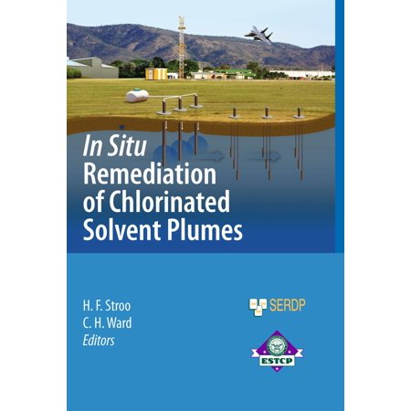 In Situ Remediation of Chlorinated Solvent Plumes - -