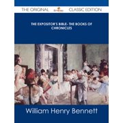 The Expositor's Bible- The Books of Chronicles - The Original Classic Edition - eBook